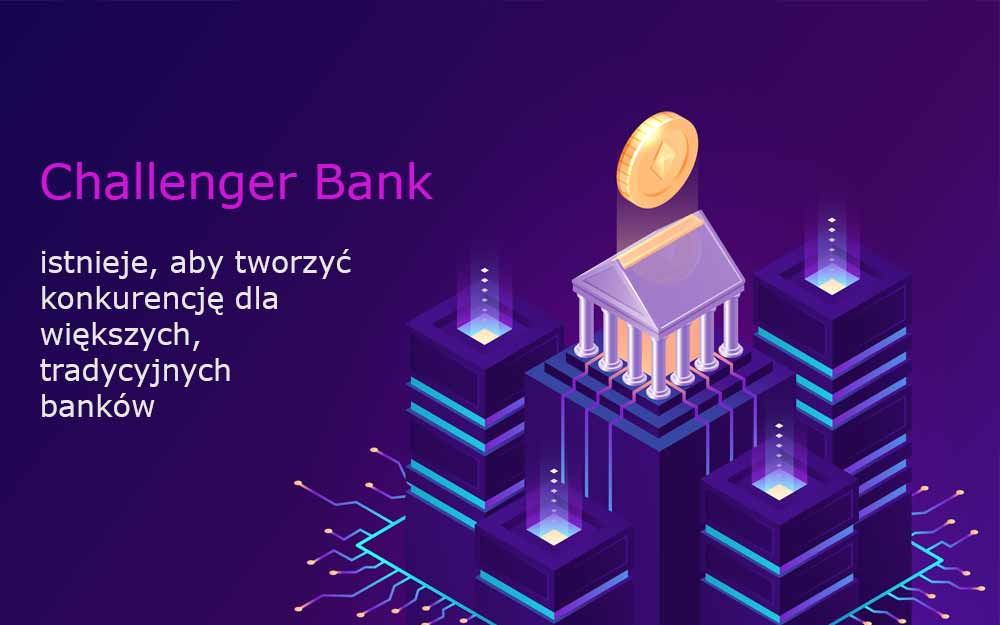 Challenger bank - co to jest